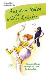 Aus dem Reich der wilden Kräuter von Chr. Mann & F. Strickler