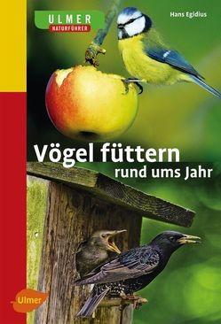Vögel füttern rund ums Jahr von Hans Egidius