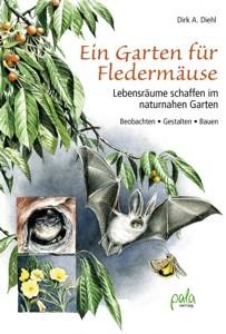 Ein Garten für Fledermäuse von Dirk A. Diehl