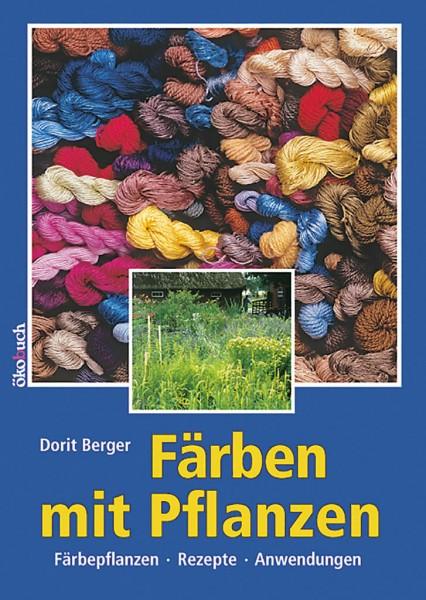 Färben mit Pflanzen von Dorit Berger