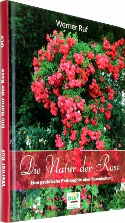 Die Natur der Rose von Werner Ruf