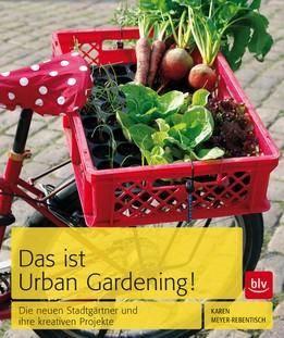 Das ist Urban Gardening! von Karen Meyer-Rebentisch
