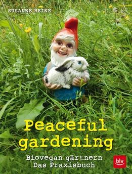 Peaceful gardening von Susanne Heine